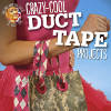 CrazyCool Duct Tape Projects