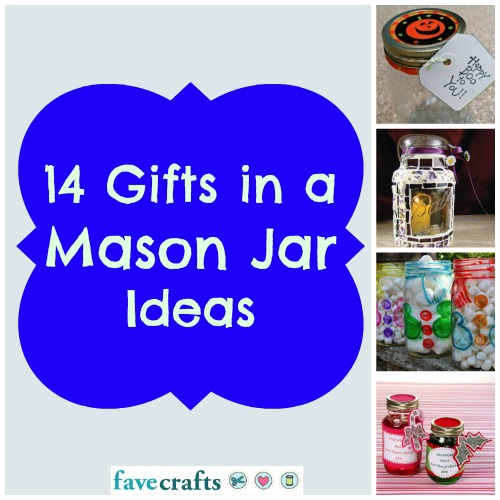 14 Gifts In a Mason Jar Ideas