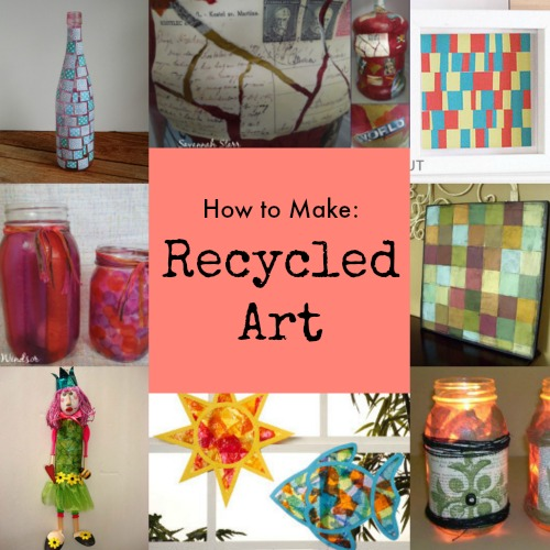 Art projects with recycled materials for Easy recycled materials