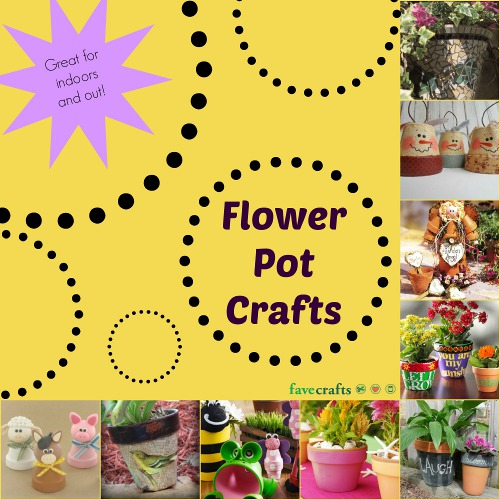 Flower Pot Crafts