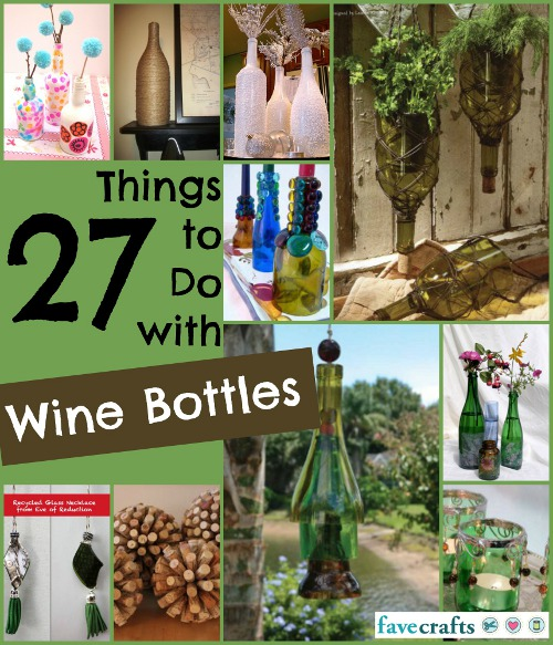 27 Things to Do with Wine Bottles