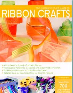 The Complete Guide to Ribbon Crafts
