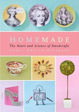 Homemade the heart and science of handcrafts