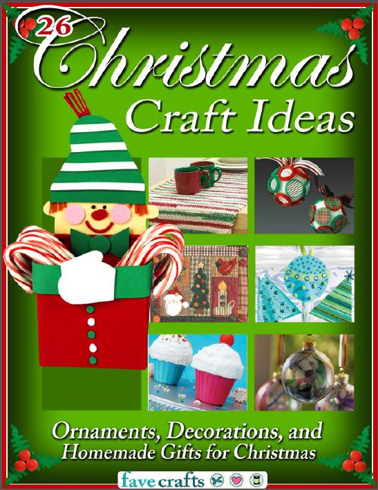 26 Christmas Craft Ideas: Ornaments, Decorations and Homemade Gifts for Christmas