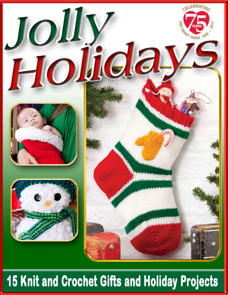 Jolly Holidays: 15 Free Knit and Crochet Gift and Holiday Projects free eBook